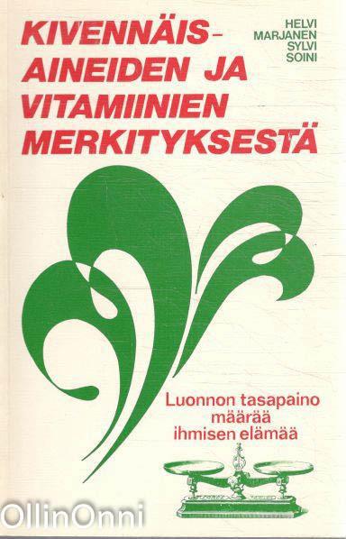 Kivennäisaineiden ja vitamiinien merkityksestä, Helvi Marjanen