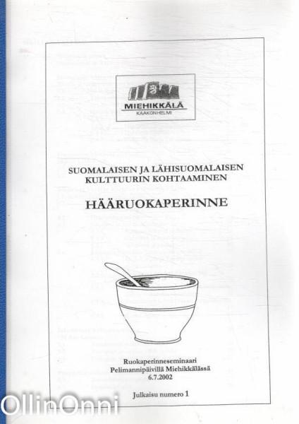 Hääruokaperinne - Suomalaisen ja lähisuomalaisen kulttuurin kohtaaminen, Ei tiedossa