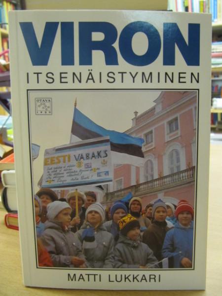 Viron itsenäistyminen : kerran me voitamme kuitenkin, Matti Lukkari