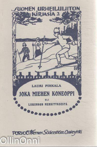 Joka miehen koneoppi eli liikunnon merkityksestä, Lauri Pihkala