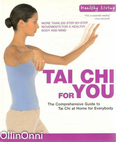 Tai Chi for You - The Comprehensive Guide to Tai Chi at Home for Everybody, Ronnie Robinson
