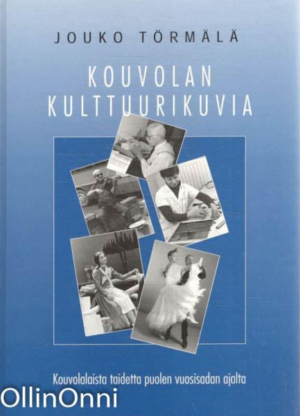Kouvolan kulttuurikuvia, Jouko Törmälä