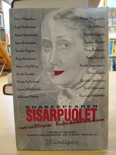 Shakespearen sisarpuolet : naisellisia lukukokemuksia, Sara Heinämaa