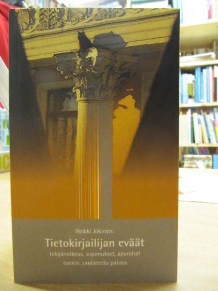 Tietokirjailijan eväät : tekijänoikeus, sopimukset, apurahat, Heikki Jokinen