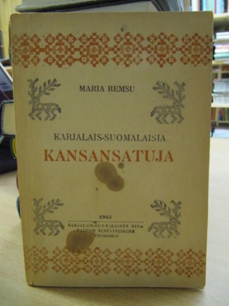 Karjalais-suomalaisia kansansatuja, Remsu Maria