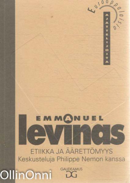 Etiikka ja äärettömyys - Keskusteluja Philippe Nemon kanssa / Toisen jälki, Emmanuel Lévinas