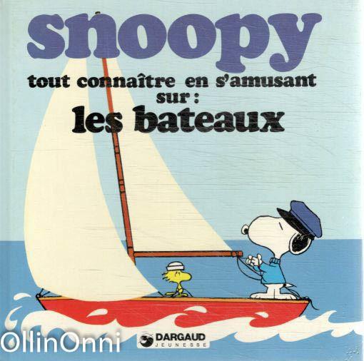 Snoopy tout connaítre en s'amusant sur les bateaux, Charles M. Schulz