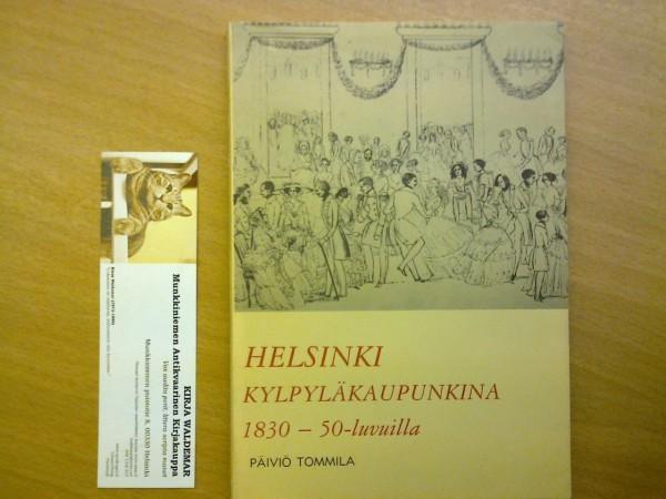 Helsinki kylpyläkaupunkina 1830-50 -luvuilla, Päiviö Tommila