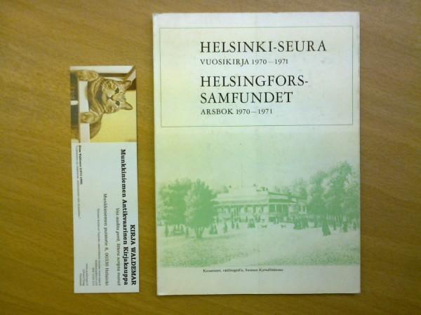 Helsinki-seura vuosikirja 1970-1971. Helsingfors-samfundet årsbok 1970-1971,  toim.kunta