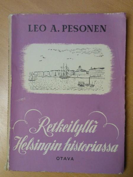 Retkeilyllä Helsingin historiassa, Pesonen Leo A.