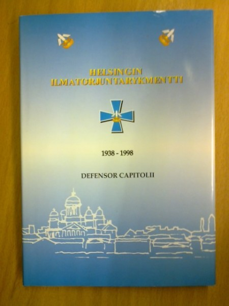 Helsingin Ilmatorjuntarykmentti 1938-1998 - Defensor capitolii,
