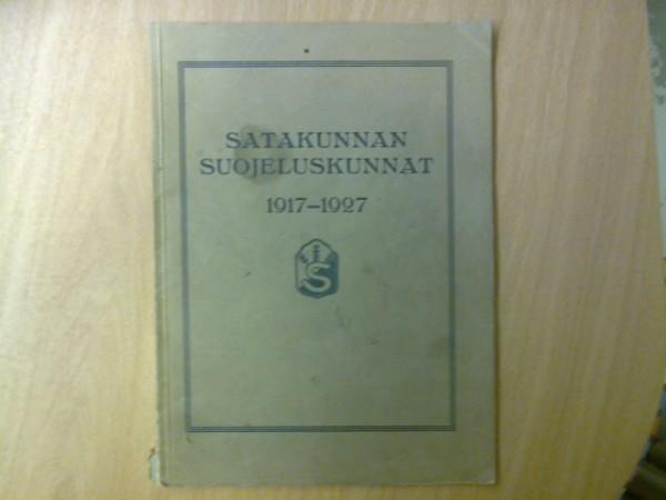Satakunnan suojeluskunnat 1917-1927 (runsaasti kuvitettu),
