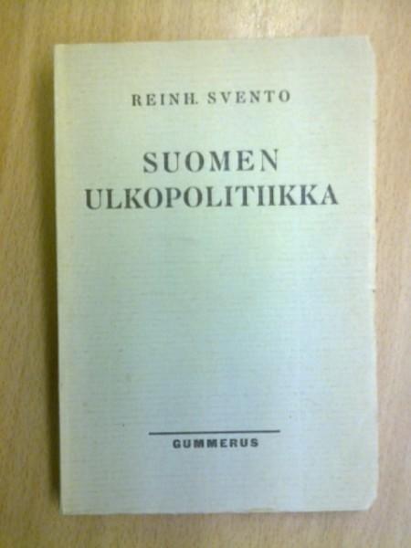 Suomen ulkopolitiikka, Svento Reinh.