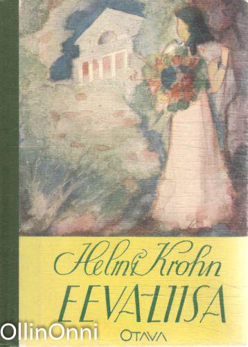 Eeva-Liisa - Entisen koulutytön päiväkirja, Helmi Krohn