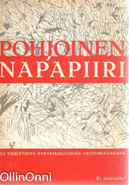 Pohjoinen napapiiri eli Tuuletusta nykykirjallisessa lastenkamarissa, Viljo Mäkipuro
