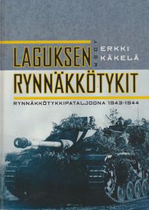 Laguksen rynnäkkötykit : rynnäkkötykkipataljoona 1943-1944, Erkki Käkelä