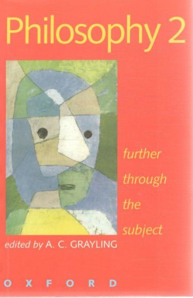 Philosophy 2 - further through the subject, A.C. Grayling