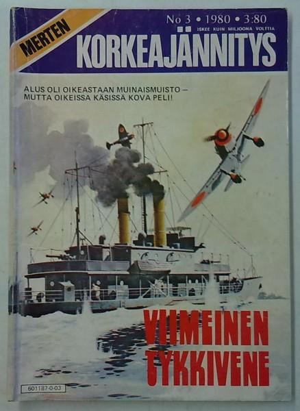 Merten Korkeajännitys 1980-03 Viimeinen tykkivene,