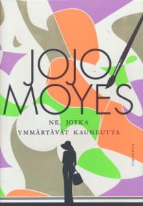 Ne, jotka ymmärtävät kauneutta, Jojo Moyes