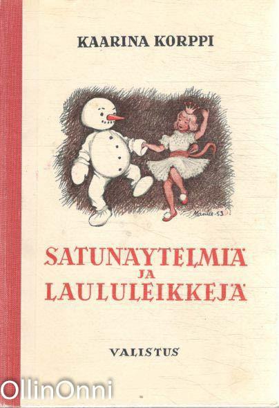 Satunäytelmiä ja laululeikkejä, Kaarina Korppi