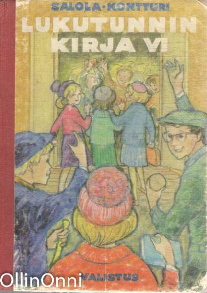 Lukutunnin kirja VI - Lukemisen oppikirja kansakoulun VI tai V luokalle, Eero Salola