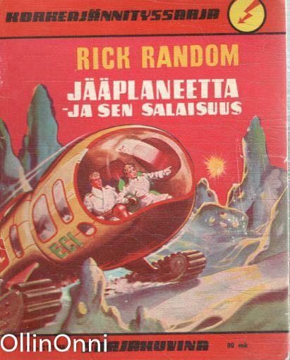 Korkeajännityssarja N:o 21/1958 - Rick Random - Jääplaneetta ja sen salaisuus, M. Eerikäinen