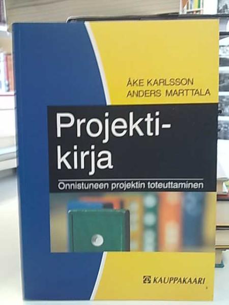 Projektikirja - Onnistuneetn projektin toteuttaminen, Åke Karlsson
