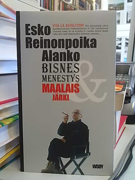 Bisnes, menestys & maalaisjärki, Esko Reinonpoika Alanko