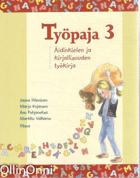 Työpaja : äidinkielen ja kirjallisuuden työkirja. 3, Jaana Hänninen