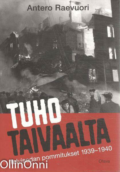 Tuho taivaalta : talvisodan pommitukset, Antero Raevuori