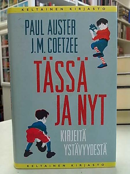 Tässä ja nyt : kirjeitä ystävyydestä, Paul Auster
