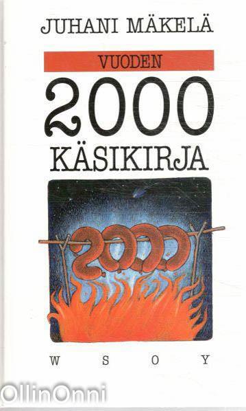 Vuoden 2000 käsikirja : pakinoita ja satiireja tulevasta ajasta, Juhani Mäkelä