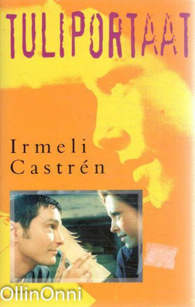 Tuliportaat, Irmeli Castren