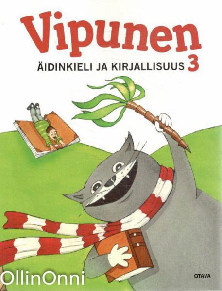 Vipunen : äidinkieli ja kirjallisuus. 3. luokka, Oppilaan kirja, Mari Heikkinen