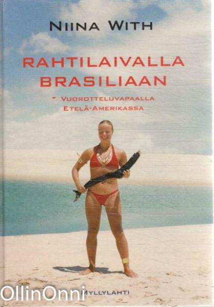 Rahtilaivalla Brasiliaan - vuorotteluvapaalla Etelä-Amerikassa, Niina With