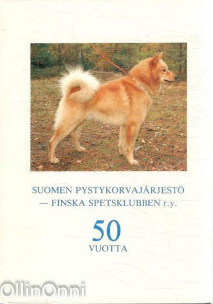 Suomen pystykorvajärjestö - Finska spetsklubben ry 1938-1987 : 50 vuotta,  Suomen pystykorvajärjestö.