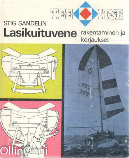 Lasikuituvene, rakentaminen ja korjaukset, Stig Sandelin