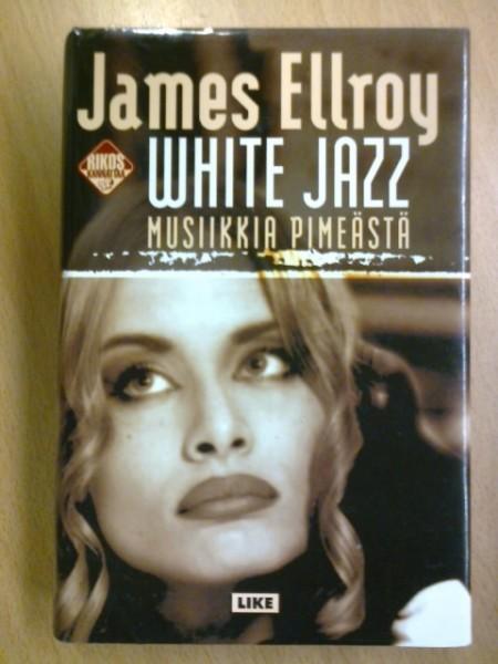 White Jazz - Musiikkia pimeästä, James Ellroy