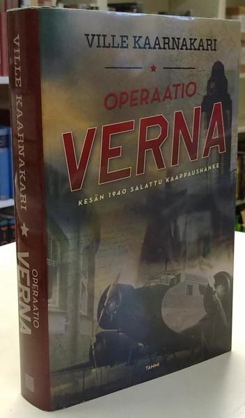 Operaatio Verna - Kesän 1940 salattu kaappaushanke, Ville Kaarnakari