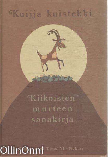 Kuijja kuistekki : Kiikoisten murteen sanakirja, Timo Yli-Nokari