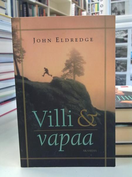 Villi ja vapaa, John Eldredge