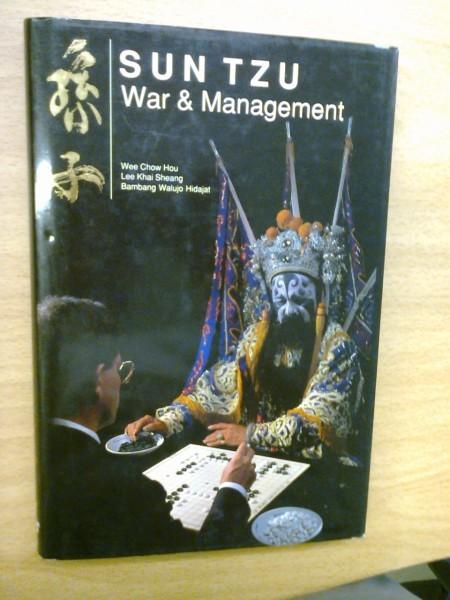 Sun Tzu: War & Managment - Application to strategic management and thinking, Wee Chow Hou Lee Khai Sheang Bambang Walujo Hidajat