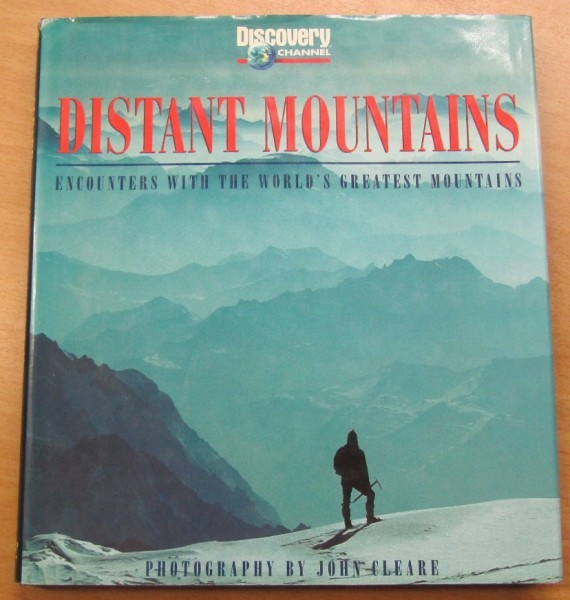 Distant Mountains - Encounters With the World's Greatest Mountains, John Cleare
