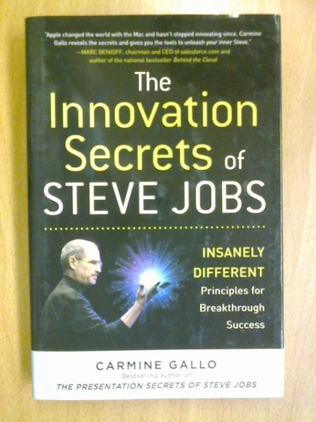 The Innovation Secrets of Steve Jobs, Carmine Gallo
