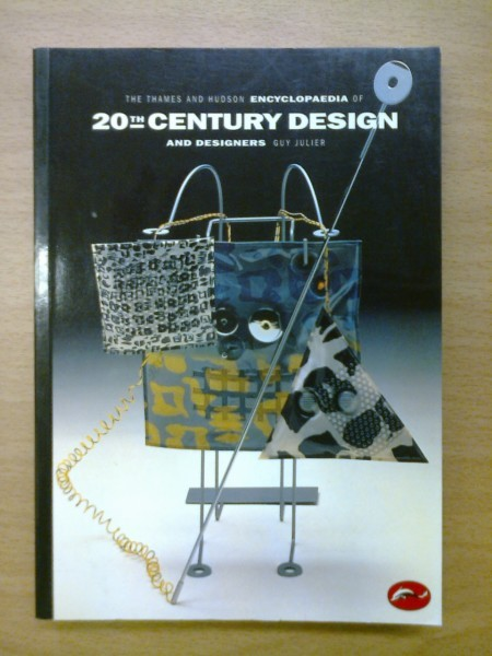 The Thames and Hudson encyclopaedia of 20th century design and designers, Guy Julier