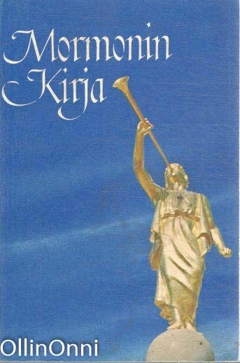 Mormonin kirja : kertomus, jonka Mormon kirjoitti levyille Nefin levyistä, Joseph nuor Smith