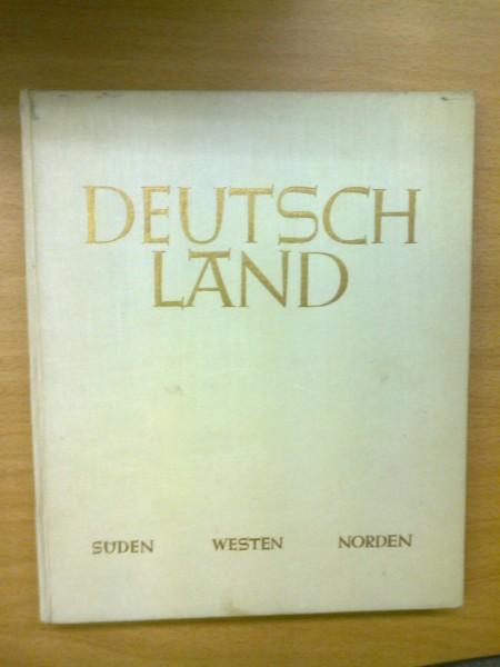 Deutschland - Süden - Westen - Norden. Ein Bildband von deutscher Landschaft, ihren Städten, Dörfern und Menschen, Wolff-Tritschler Paul Saebens Hans