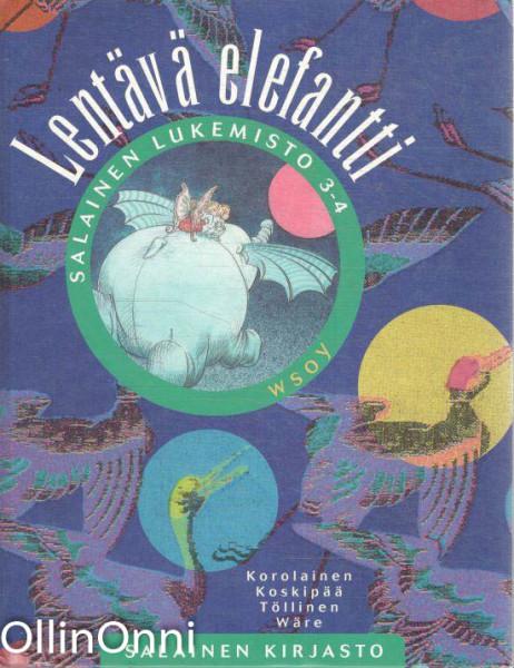 Salainen lukemisto. 3-4, Lentävä elefantti, Tuula Korolainen