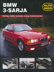 BMW 3-sarja - Kehitys, mallit, varustelu, tuning, kuntotarkastus, Esko Mauno