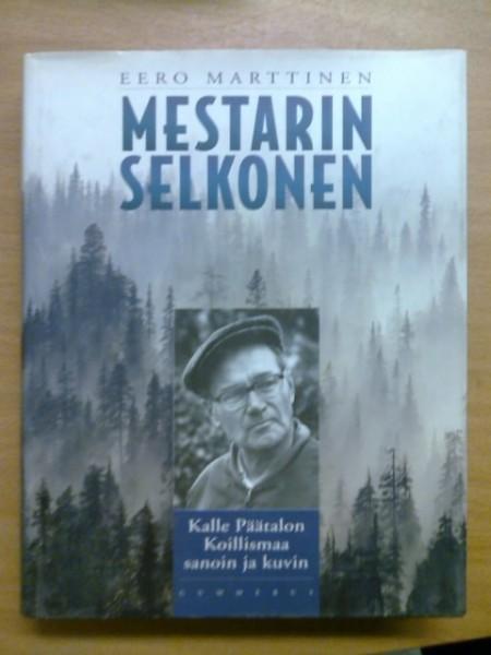 Mestarin selkonen : Kalle Päätalon Koillismaa sanoin ja kuvin, Eero Marttinen